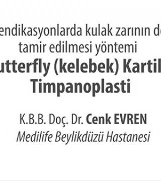 Butterfly (kelebek) Kartilaj Timpanoplasti