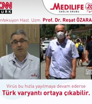 Prof. Dr. Reşat ÖZARAS CNNTürk'e konuştu.